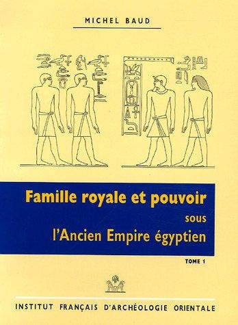 Famille royale et pouvoir sous l'ancien empire egyptien (Bibliotheque d'etude) (French ...