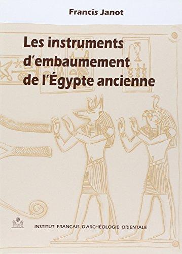 Les instruments d'embaumement de l'Egypte ancienne (Bibliotheque d'etude) (French ...