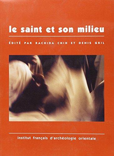 9782724702767: Le Saint et Son Milieu Ou Comment Lire les Sources Hagiographiques ?