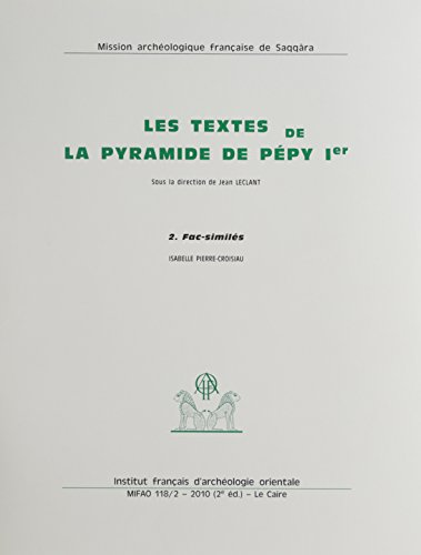 les textes de la pyramide de pepy 1er 1. edition description et analyse 2. facsimiles