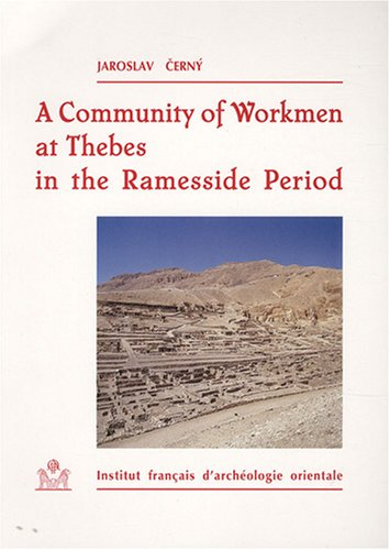 A community of workmen at thebes in the ramesside period: Cerny, J.
