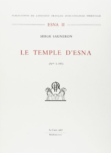 LE TEMPLE D ESNA. TOME II.-1963 REEDITION (TEMPLES) (9782724703573) by SAUNERON S