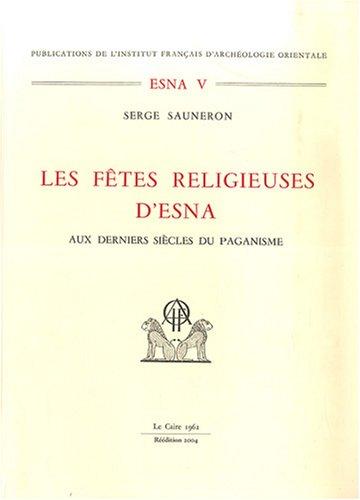 9782724703603: Les fetes religieuses d'esna aux derniers siecles du paganisme