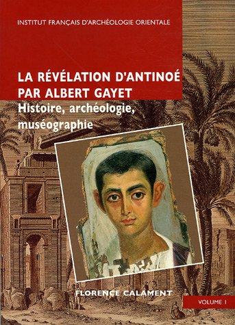 La révélation d'Antinoé par Albert Gayet en 2 Volumes (...