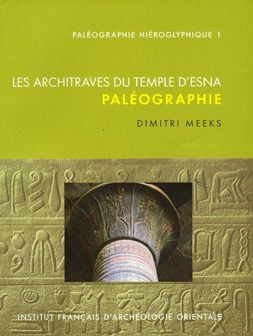 """""""paléographie hiéroglyphique t.1 ; les architraves du temple d'Esna ; pal&..."""