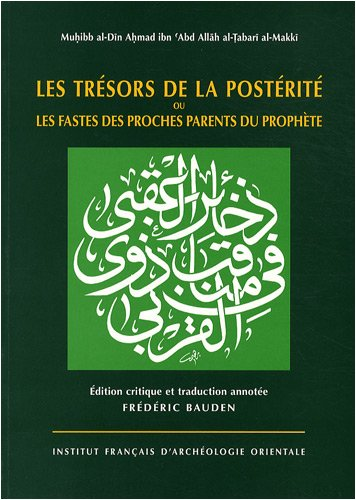 les trésors de la postérité ou les factes des proches parents du prophè...