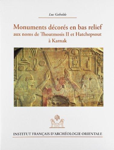 9782724704051: Monuments en bas reliefs aux noms de Thoutmosis II et Hatchepsout � Karnak en 2 volumes