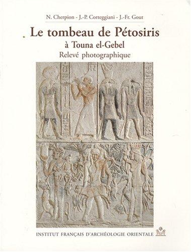 9782724704266: Le tombeau de Petosiris a Touna el-Gebel (French Edition)