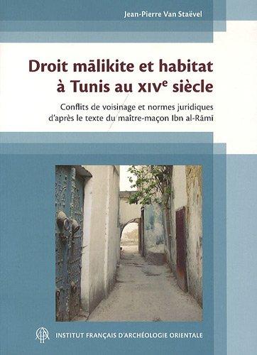 Droit malikite et habitat a Tunis au XIVe siecle (French Edition): Jean-Pierre Van Staëvel