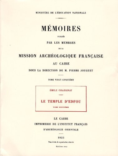 Le Temple d Edfou Tome Huitieme Reedition Premier Edition 1933 (French Edition): Chassinat Emile