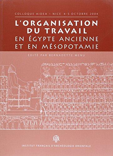 9782724705218: L'organisation du travail en Egypte ancienne et en Mésopotamie : Colloque Aidea, Nice 4-5 octobre 2004