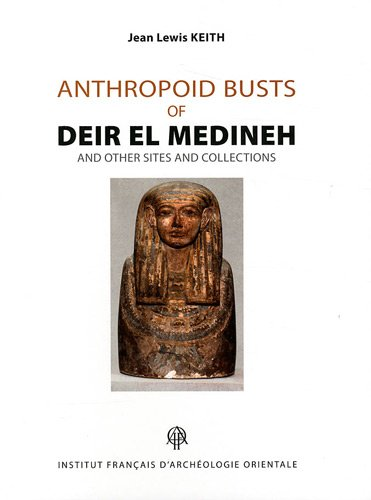 anthropoid busts of deir el medineh and other sites anscollections analyses catalogue raisonne ...