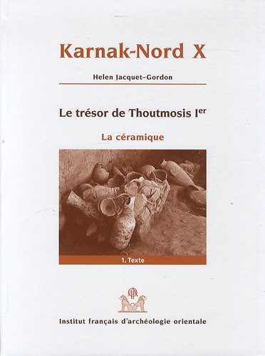 9782724705843: Coffret en 2 volumes Karnak-Nord X, Le trésor de Thoutmosis Ier, La céramique : Volume 1, Texte ; Volume 2, Figures et planches