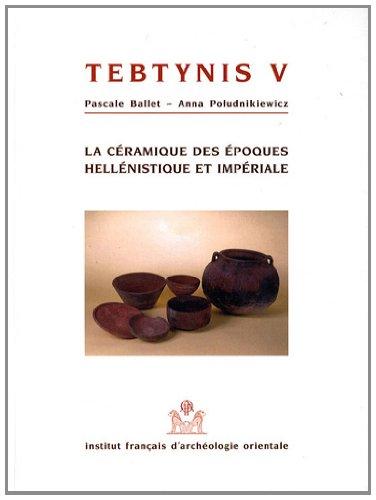 tebtynis v la ceramique d epoques hellenistique et imperiale: Anna Poludnikiewicz, Pascale Ballet