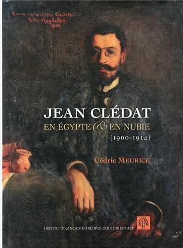 9782724706383: Jean Clédat en Egypte et en Nubie (1900-1914)