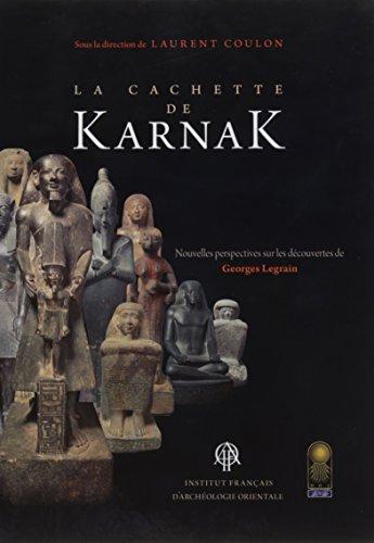9782724706574: La cachettte de Karnak : Nouvelles perspectives sur les découvertes de Georges Legrain