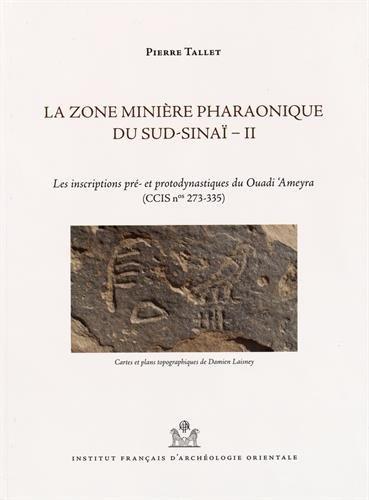 La zone minière pharaonique du Sud-Sinaï : Pierre Tallet