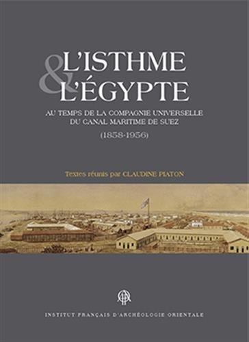 9782724706772: Isthme et l'Egypte au temps de la compagnie universelle du canal maritime de Suez : 1858-1956