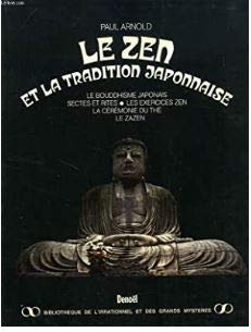 Le Zen et la tradition japonaise (Bibliotheque de l'irrationnel et des grands mysteres) (French Edition) (272560057X) by Arnold, Paul
