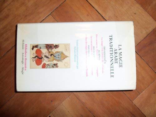 La Magie arabe traditionnelle (Bibliotheca hermetica): Sylvain Matton