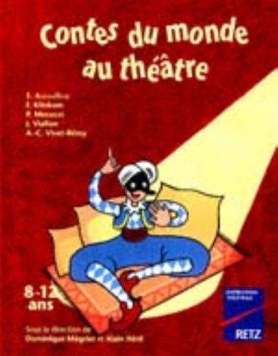9782725610436: Contes du monde au théâtre : 8-12 ans