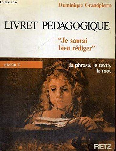 9782725611426: JE SAURAIS BIEN REDIGER. La phrase, le texte, le mot, Livret pédagogique