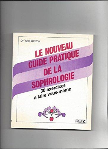 9782725611686: GUIDE PRATIQUE DE LA SOPHROLOGIE