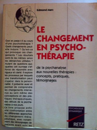 9782725612218: Le changement en psychothérapie : De la psychanalyse aux nouvelles thérapies : concepts, pratiques, témoignages