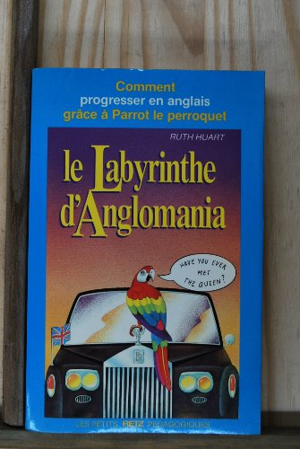 9782725612355: Le Labyrinthe d'Anglomania