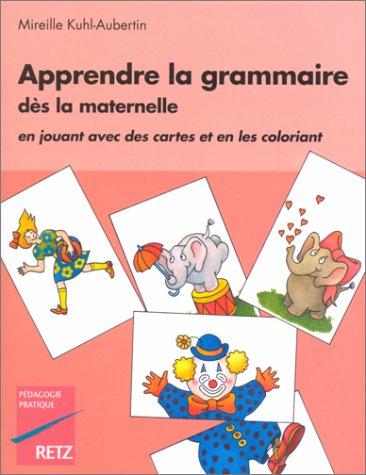 9782725612492: Apprendre la grammaire dès la maternelle : En jouant avec des cartes et en les coloriant