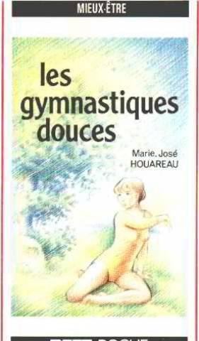 9782725613451: Je pratique les gymnastiques douces