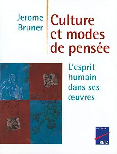 Culture et modes de pensée: L'Esprit humain dans ses oeuvres (9782725614441) by Jérôme Bruner