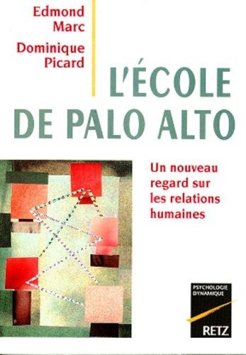 9782725614564: L'école de Palo Alto : Un nouveau regard sur les relations humaines