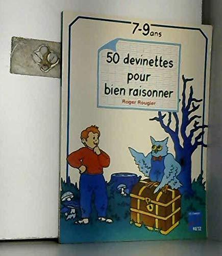 9782725615981: 50 DEVINETTES POUR BIEN RAISONNER 7-9 ANS