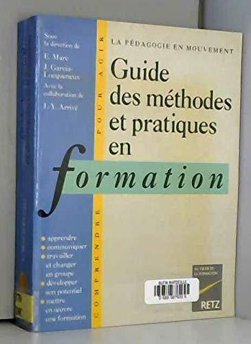 9782725616056: Guide des m�thodes et pratiques en formation : La p�dagogie en mouvement