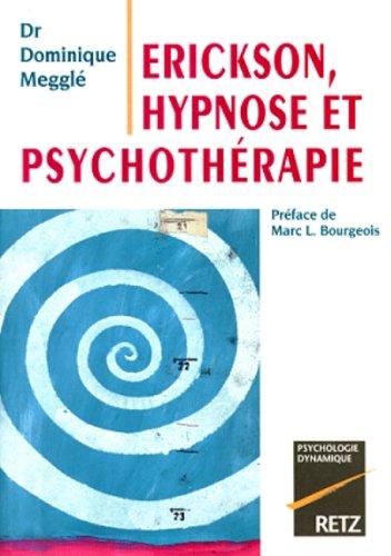 Erickson, Hypnose et Psychothérapie (2725616476) by Dominique Megglé; Marc L. Bourgeois