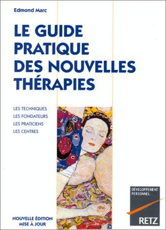 Le guide pratique des nouvelles thérapies: Marc, Edmond