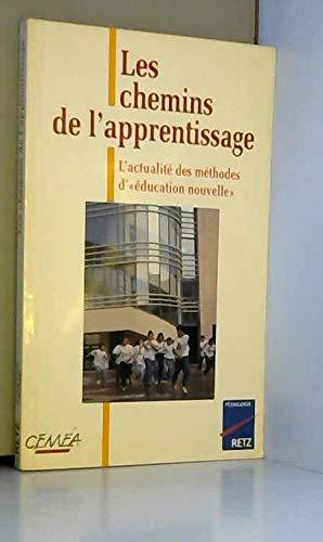 9782725617121: LES CHEMINS DE L'APPRENTISSAGE. L'actualité des méthodes d'éducation nouvelle