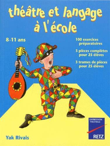 9782725617268: Théâtre et Langage à l'école, 8-11 ans