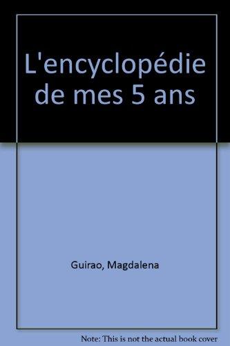 L'ENCYCLOPEDIE DE MES 5 ANS: GUIRAO-JULLIEN M. ;