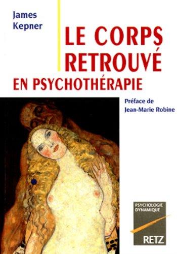 9782725618661: Le corps retrouvé en psychothérapie