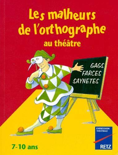 9782725619170: Les malheurs de l'orthographe au theatre