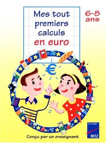9782725619446: Mes tout premiers calculs en euro, 6-8 ans