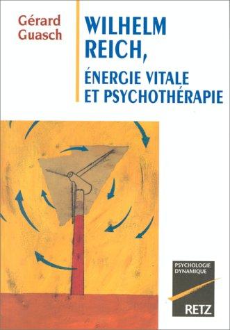 9782725619576: Wilhelm Reich, énergie vitale et psychothérapie