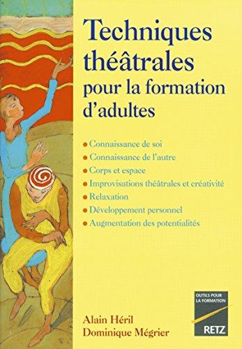 9782725619606: Techniques théâtrales pour la formation d'adultes
