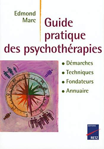 Guide des psychothérapies : Démarches, techniques, fondateurs,: Marc Edmond