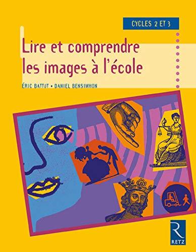 Lire Et Comprendre Les Images A L'Ecole