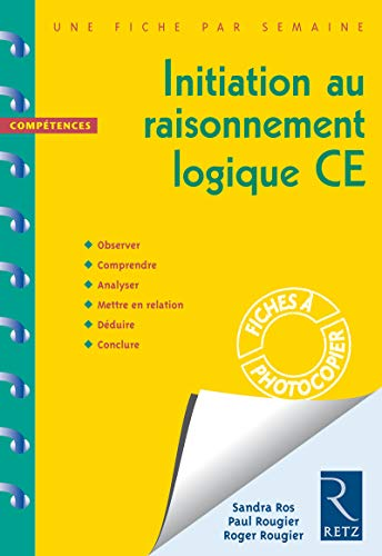 Initiation au raisonnement logique CE: Ros, Sandra; Rougier, Paul; Rougier, Roger