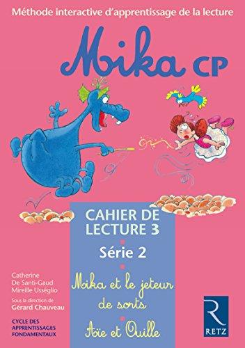 9782725622002: Mika : CP, série 2, cahier de lecture 3 : Mika et le jeteur de sorts - Aïe et Ouille