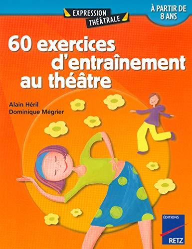 9782725622255: 60 exercices d'entrainement au théatre à partir de 8 ans - Tome 1